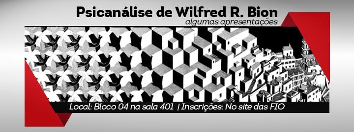 http://www.fio.edu.br/site2013/index.php/pt/cursos-de-extensao-5/323-psicologia/1583-psicanalise-de-wilfred-ruprecht-bion-algumas-apresentacoes